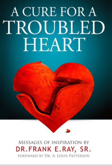 Dr. Ray's First Book: A Cure For A Troubled Heart